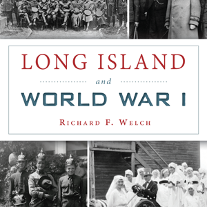 """Long Island and World War I"" Reviewed"